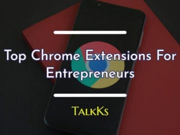 Ranked List of Top Chrome Extensions For Entrepreneurs
